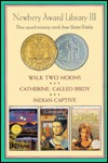 Newbery Award Library III: Walk Two Moons / Catherine, Called Birdy / Indian Captive