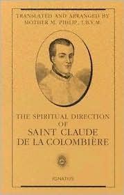 The Spiritual Direction of Saint Claude De LA Colombiere