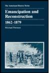 Emancipation and Reconstruction, 1862-1879