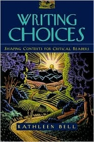 Writing Choices: Shaping Contexts for Critical Readers