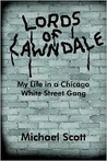 Lords of Lawndale: My Life in a Chicago White Street Gang