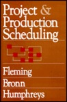Project and Production Scheduling: The Complete Management Guide