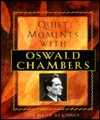 Quiet Moments with Oswald Chambers: 120 Daily Readings