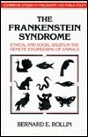 The Frankenstein Syndrome: Ethical and Social Issues in the Genetic Engineering of Animals