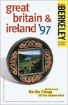 Berkeley Guides: Great Britain & Ireland '97: On the Loose, on the Cheap, Off the Beaten Path