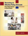 Becoming an Effective Policy Advocate: From Policy Practice to Social Justice