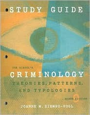 Criminology: Theories, Patterns, and Typologies--Study Guide