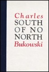 South of no north by Charles Bukowski