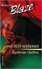 One Hot Weekend (Harlequin Blaze #124)