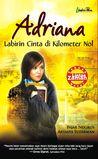Adriana: Labirin Cinta di Kilometer Nol