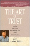 The Art of Trust: Healing Your Heart and Opening Your Mind