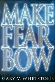Make Fear Bow