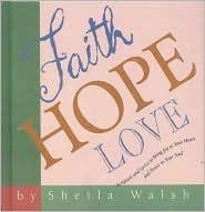 Faith, Hope, Love by Sheila Walsh