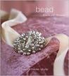 Bead: Handmade Style (Handmade Style (Thunder Bay Press))