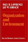 Organization and Environment: Managing Differentiation and Integration