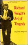Richard Wright's Art of Tragedy by Joyce Ann Joyce