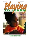 Playing to Learn: Activities and Experiences that Build Learning Connections