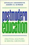 Postmodern Education: Politics, Culture, and Social Criticism