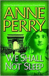 We Shall Not Sleep by Anne Perry