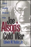joe-alsop-s-cold-war-a-study-of-journalistic-influence-and-intrigue