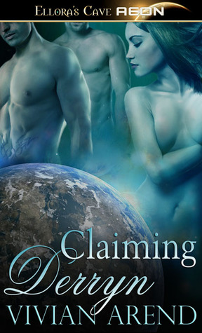 Claiming Derryn by Vivian Arend