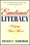 Emotional Literacy: Keeping Your Heart: Educating Your Emotions & Learning to Let Them Educate You