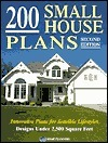 200 Small House Plans: Innovative Plans for Sensible Lifestyles
