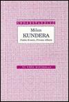 Understanding Milan Kundera: Public Events, Private Affairs