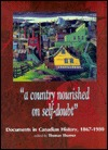 A Country Nourished on Self-Doubt: Documents in Post-Confederation Canadian History