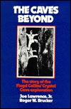 The Caves Beyond: The Story of the Floyd Collins' Crystal Cave Exploration