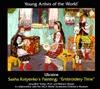 """Ukraine: Sasha Kotyenko's Painting """"Embroidery Time"""""""