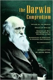 Darwin Compendium: Voyage of the Beagle/Origin of the Species/Descent of Man & Selection in Relation to Sex/Expression of Emotions in Humans & Animals/Autobiography