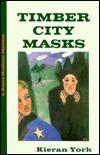 Timber City Masks (Royce Madison Mystery, #1)