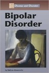 Bipolar Disorder (Diseases and Disorders)