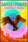 Dance of Power: A Shamanic Journey