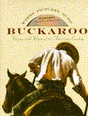 Buckaroo: Visions and Voices of the American Cowboy