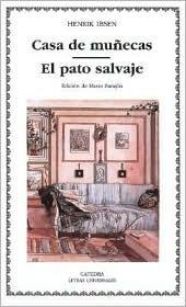 Casa de muñecas / El pato salvaje by Henrik Ibsen