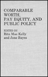 Comparable Worth, Pay Equity, and Public Policy