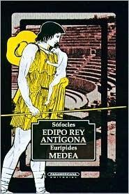 Edipo rey / Antígona / Medea