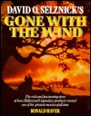 David O'Selznick's Gone with the Wind by Ronald Haver