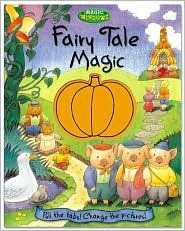 Fairy Tale Magic: Pull the Tabs! Change the Pictures!