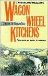 Wagon Wheel Kitchens by Jacqueline B. Williams