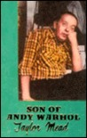 Son of Andy Warhol by Taylor Mead