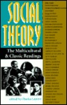 Social Theory: The Multicultural And Classic Readings