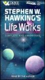 Stephen Hawking's Life Works by Stephen Hawking