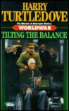 Tilting the Balance (Worldwar, #2)