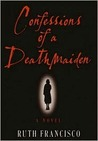 Confessions of a Deathmaiden