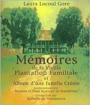 Memoires de la Vieille Plantation Familiale et Album d' une Faille Creole