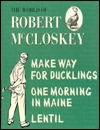 Make Way for Ducklings, One Morning in Maine, Lentil by Robert McCloskey