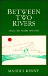 Between Two Rivers, Selected Poems 1956-1984